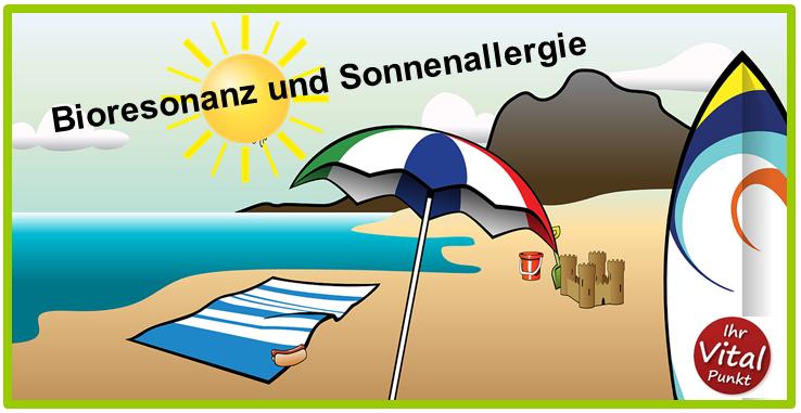 Bioresonanz und Sonnenallergie - Ihr Vitalpunkt Heilpraxis