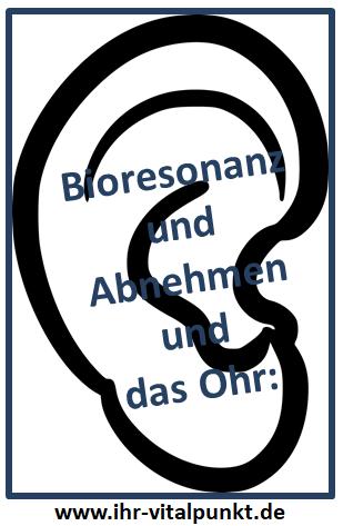 Bioresonanz und Abnehmen und das Ohr