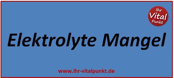 Elektrolyte Mangel