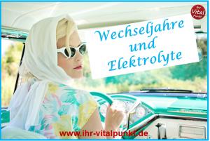 Wechseljahre und Elektrolyte